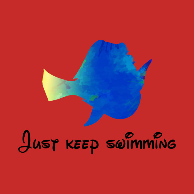 Just keep swimming Inspired Silhouette