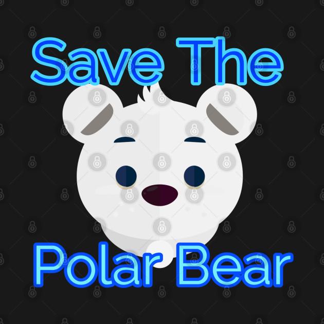 Save The Polar Bear Arctic Wildlife Conservation Cute Gift