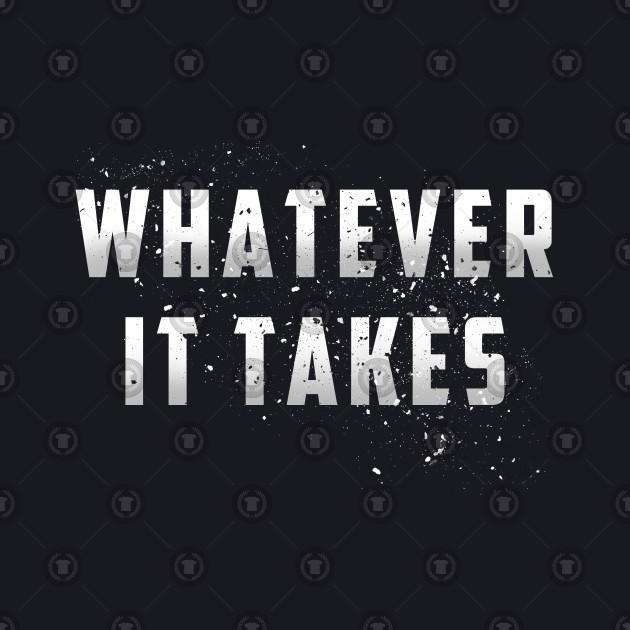 Whatever It Takes - Endgame