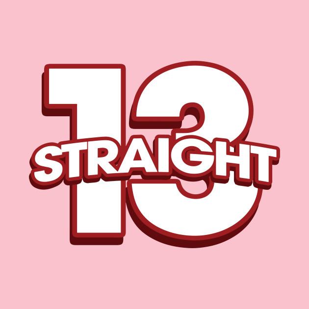 13 Straight