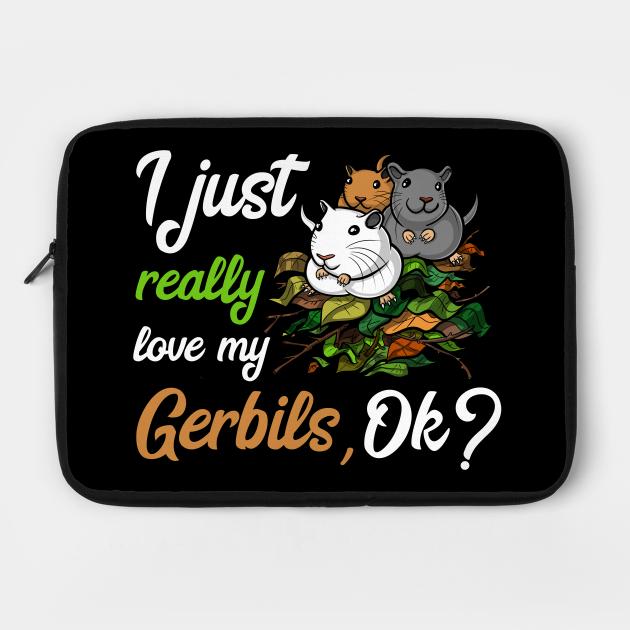 I Just Really Like Gerbils Cute Mouse Pet