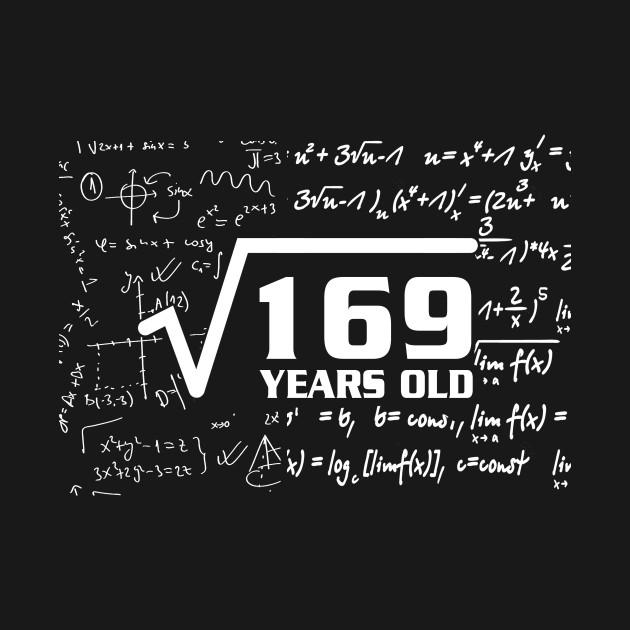 Square Root 169 13th Birthday Shirt