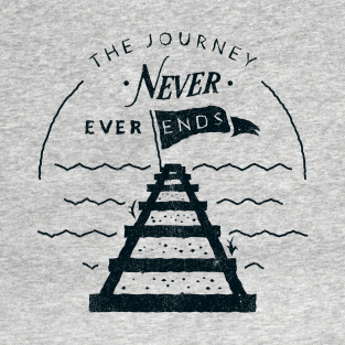 The Journey Never Ends t-shirts