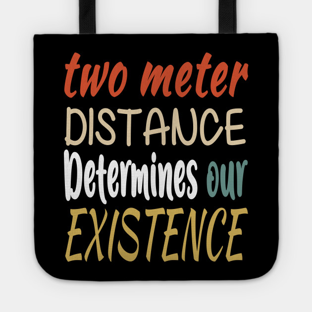 Two Meter Distance Determines Our Existence - Two Meter Distance ...