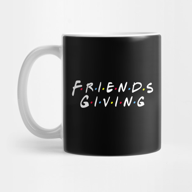 Friendsgiving Day Thanksgiving Mug