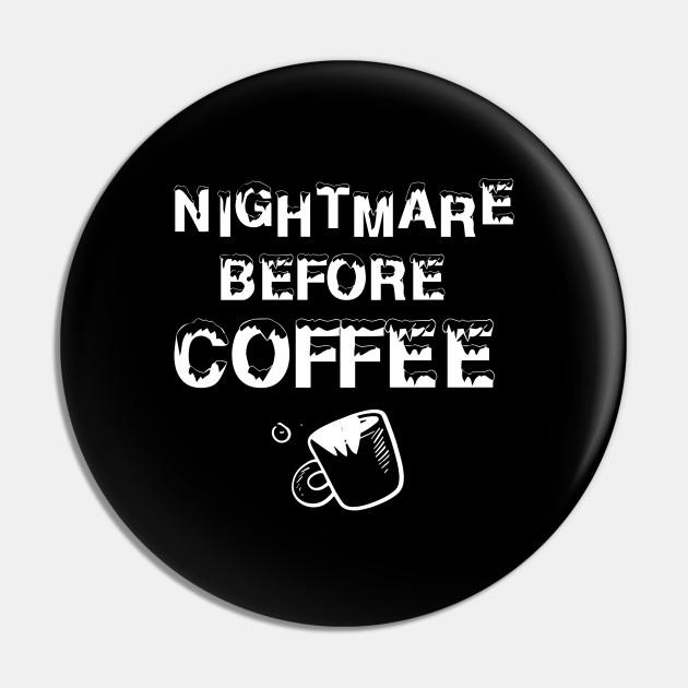 Nightmare before coffee Shirt, Coffee Lover Shirt, Best Coffee Lover Shirt, Gift Coffee shirt, coffee morning