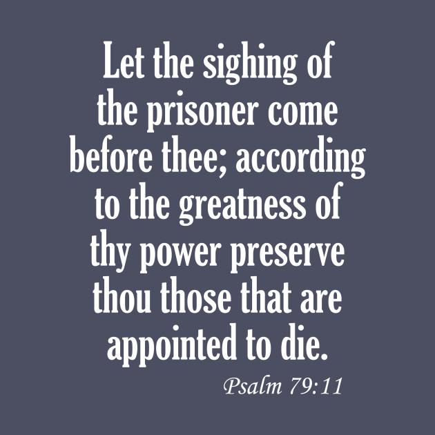 Psalm 79:11 Prisoner Come Before Thee KJV Bible Verse Black