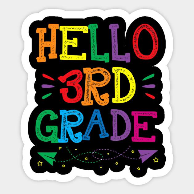 Hello 3RD Grade Teacher Kids Back to School Gift Third Grade - 3rd Grade -  Sticker | TeePublic