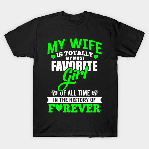 03e2979aaf1 My Wife Is Totally My Most Favorite Girl - Best Gift For Son - T ...