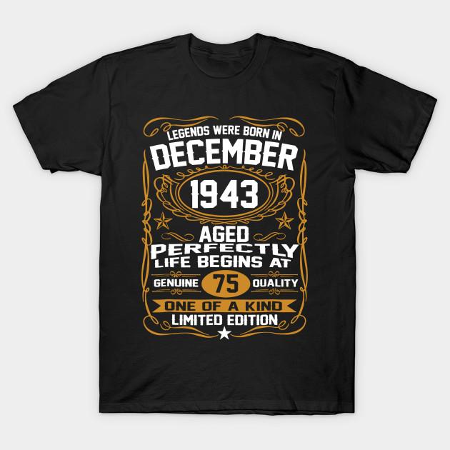 December 1943 75th Birthday Gift 75 Year Old For Men Women T Shirt