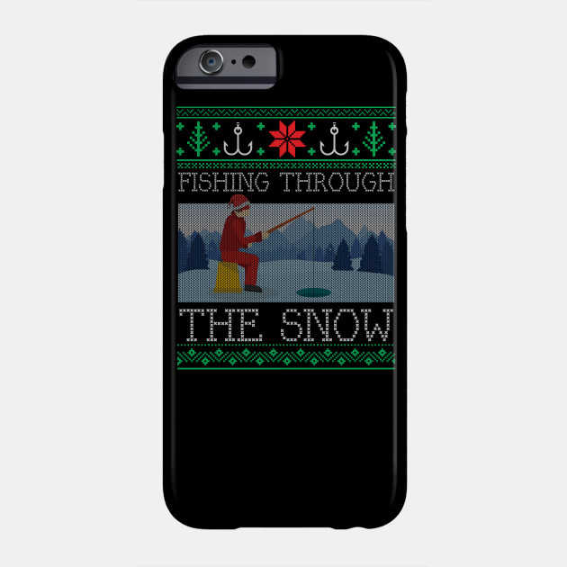 Christmas Ice Fishing Through Snow Fishing Ugly Christmas Sweater Phone Case
