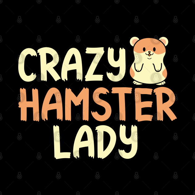 Crazy Hamster Lady Rodent Lover Pet Owner Animal Gift