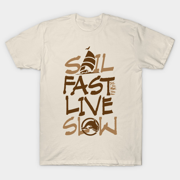 643c05a19b Funny Sail Fast Live Slow horizontal sailing - Sailing Boat - T ...