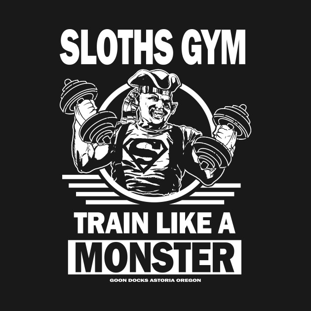 Sloths Gym, Train Like A Monster T-Shirt