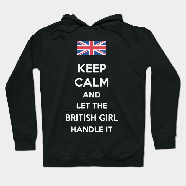 Keep Calm And Let The British Girl Handle It