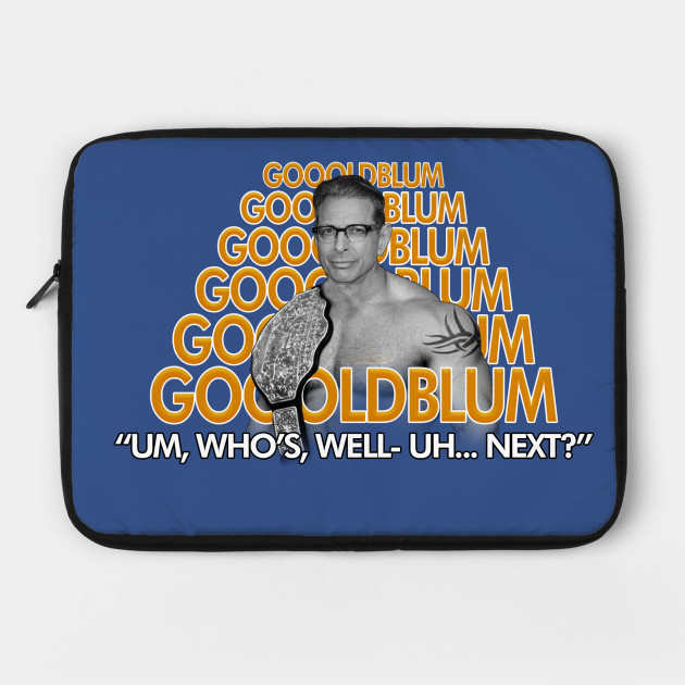 Gooooldblum (Goldberg / Jeff Goldblum Mashup)