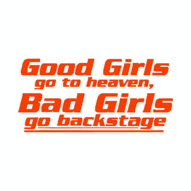 9ee8a053 Good Girls go to heaven Backstage