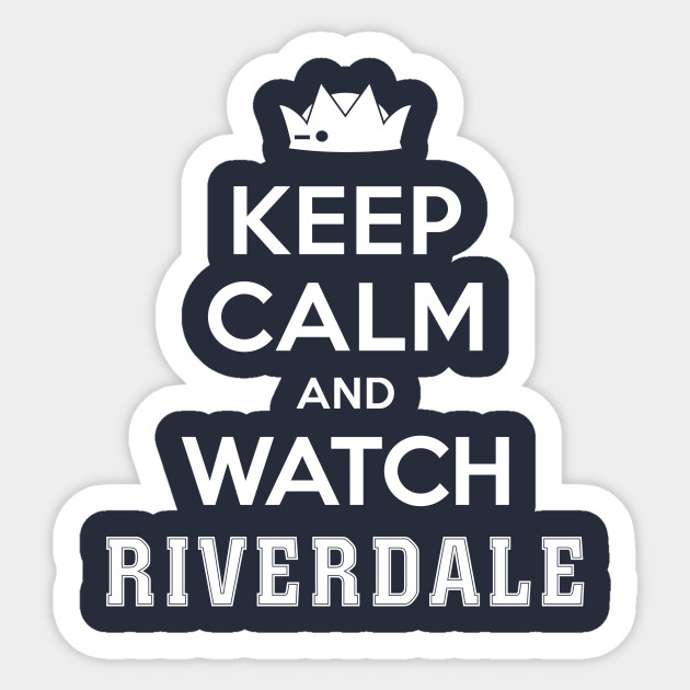 Riverdale - Keep Calm And Watch Riverdadale