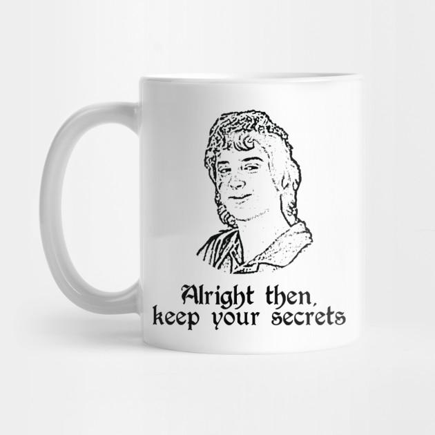 Frodo Alright Keep Your Secrets Meme