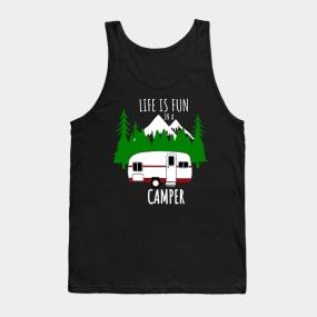 45cb825a Funny Camping Sayings Tank Tops | TeePublic