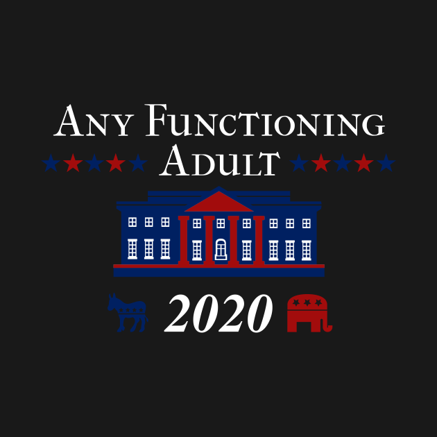 funny 2020 Election Anti Trump Any Functioning Adult