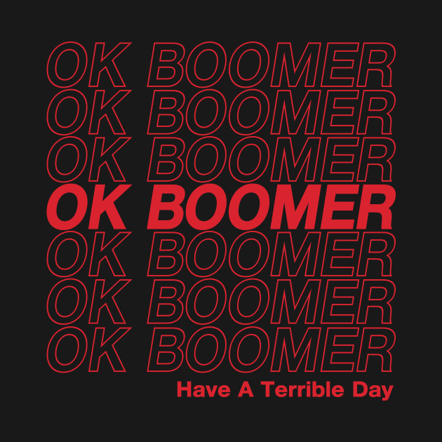 Image result for ok boomer graphic