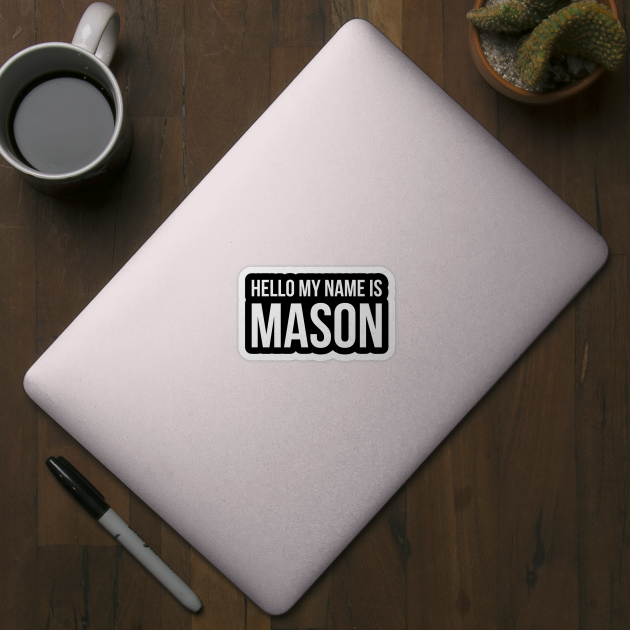 Hello my name is Mason