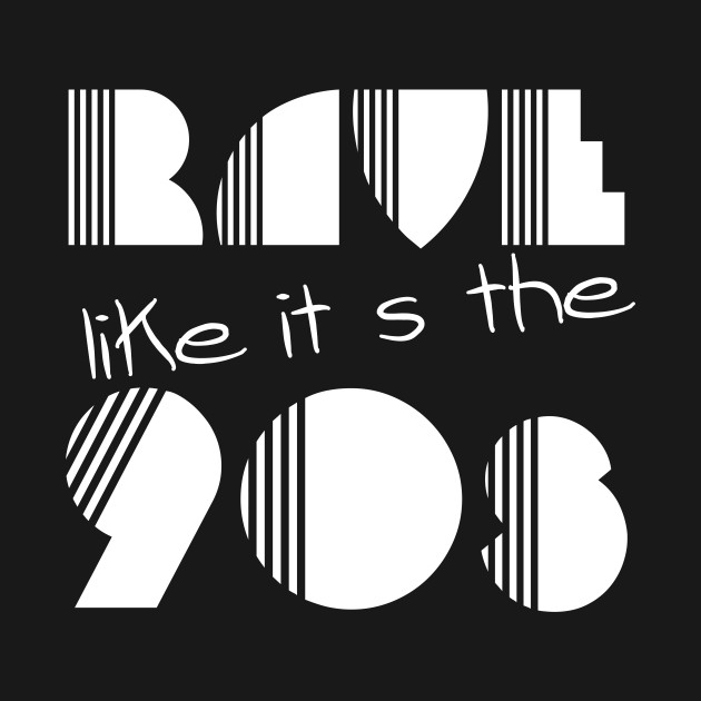 Rave Like it´s the 90s Techno