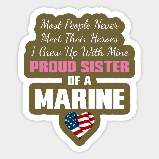 Proud Sister Of A Marine Proud Sister Of A Us Marine Sticker