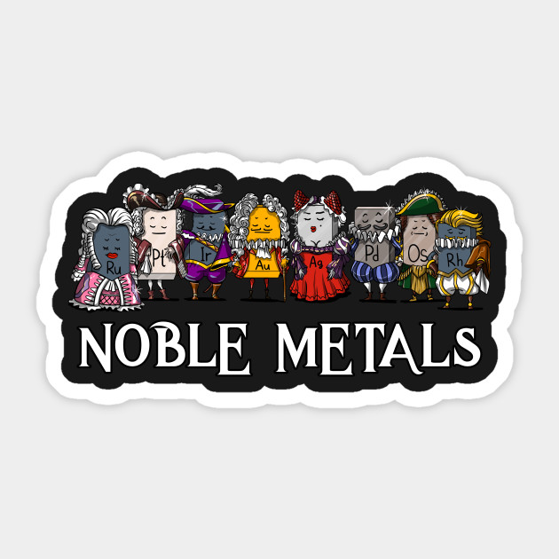 Noble Metals Periodic Table Chemistry Pun Noble Metals Chemistry