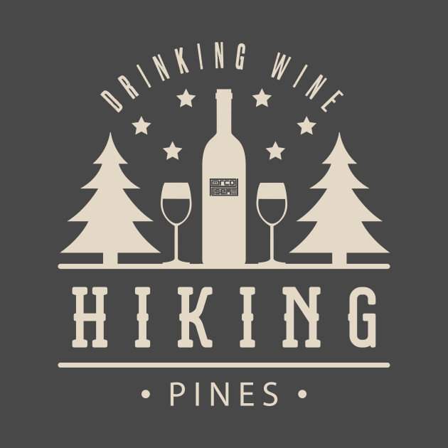 Drinking Wine & Hiking Pines Alcohol Outdoor Camping
