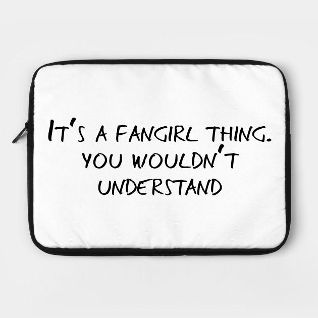 It's a Fangirl Thing, Fandom Culture - Black Text