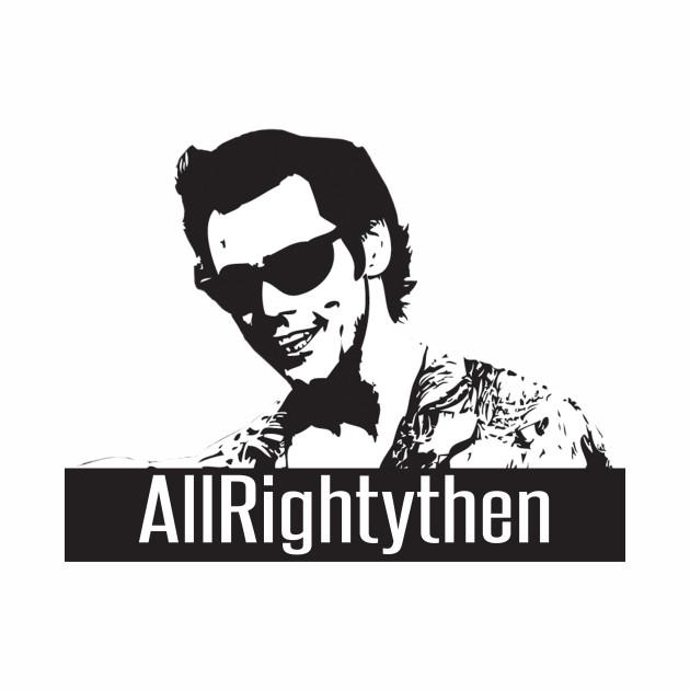 Ace Ventura Pet Detective Allrightythen! shirt