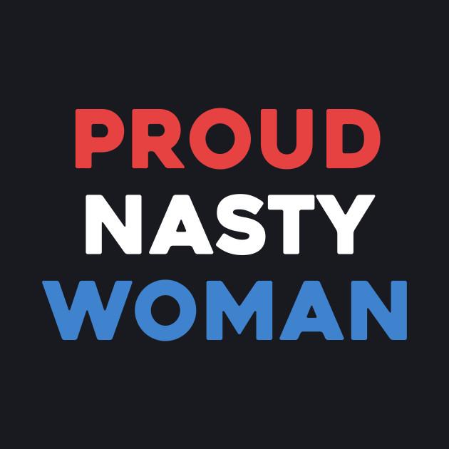 Proud Nasty Woman