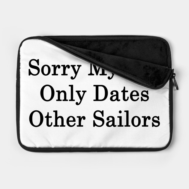 Sorry My Son Only Dates Other Sailors