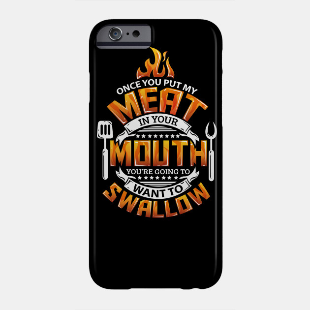 8b6dc3e897 Funny Meat in your Mouth Smoking BBQ Pun - Barbeque - Phone Case ...