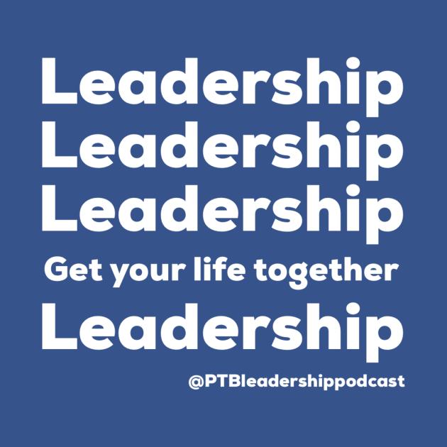 Leadership, Leadership, Leadership