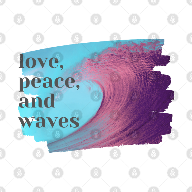 love, peace and waves