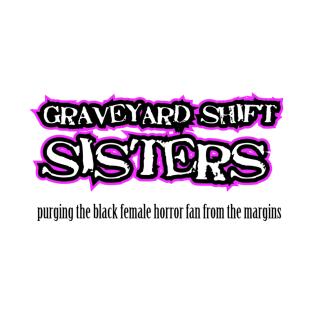 Graveyard Shift Sisters Apparel