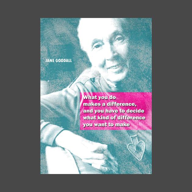 Jane Goodall Quotes: Jane Goodall Quote 2 - Jane Goodall - T-Shirt