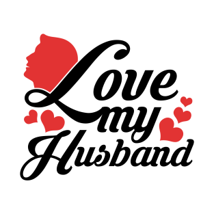 i love my husband gifts and merchandise teepublic