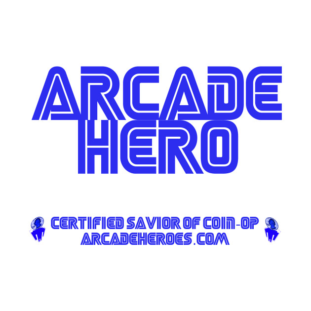 Certified Arcade Hero Shirt #2