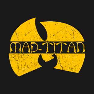 Wu Mad Titan t-shirts