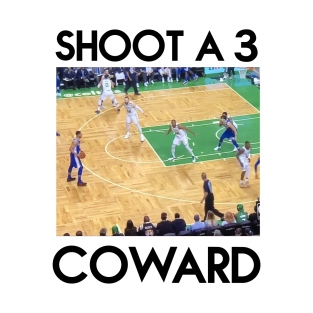 SHOOT A 3 COWARD t-shirts