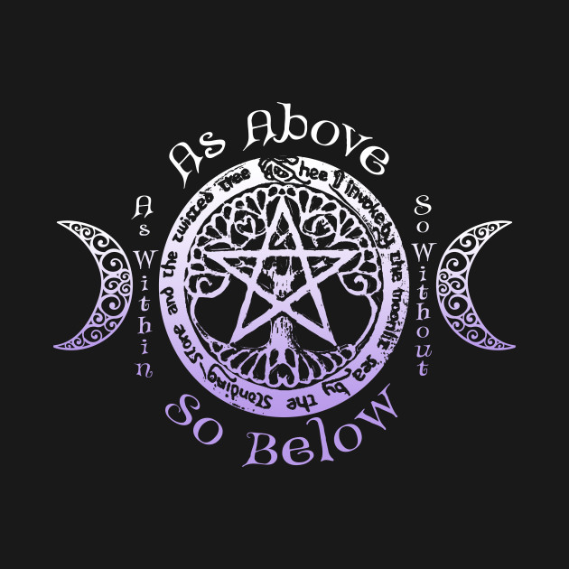 Wiccan Pagan Witch - As Above, So Below Tee