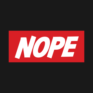 Nope! t-shirts