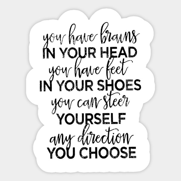 Brains and Feet Quote - Dr Seuss Quote