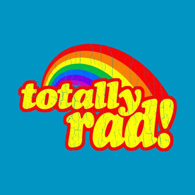 Totally RAD (1980's vintage distressed look)