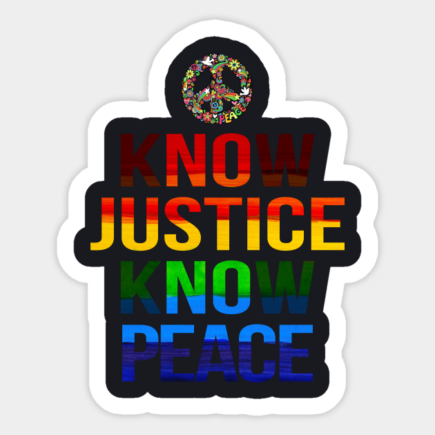Best Peace Love Human Equality Rights Hippie Birthday Shirt Know Justice Know Peace Peace Sticker Teepublic
