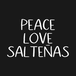 Peace Love Salteñas T-Shirt